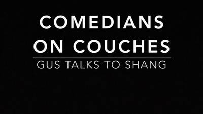 Comedians on Couches: Shang
